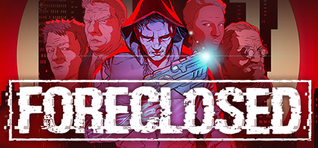 FORECLOSED Game PC Free Download