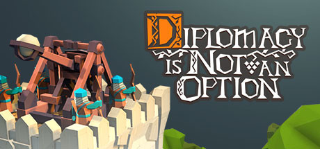 Diplomacy is Not an Option Game PC Free Download