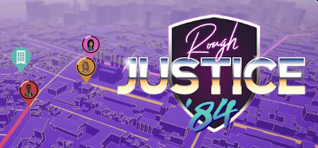 Rough Justice 84 Game PC Free Download