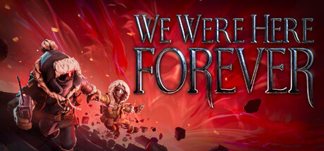 We Were Here Forever Game PC Free Download